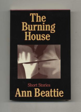 The Burning House - 1st Edition/1st Printing. Ann Beattie