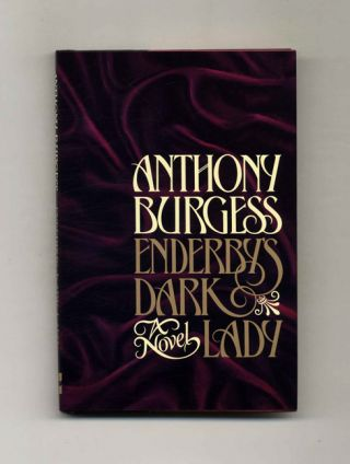 Enderby's Dark Lady, Or, No End To Enderby. Anthony Burgess, John Anthony Burgess Wilson