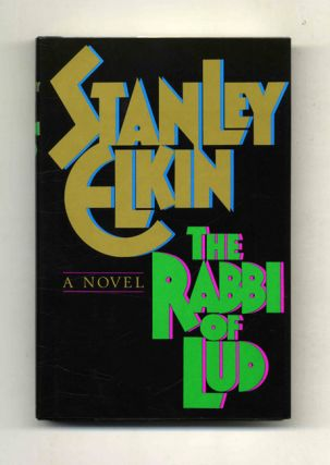 The Rabbi Of Lud - 1st Edition/1st Printing. Stanley Elkin