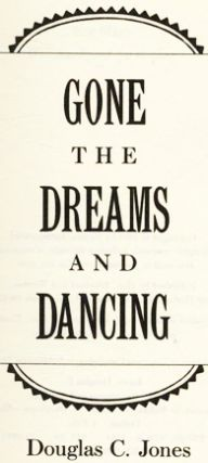 Gone The Dreams And Dancing - 1st Edition/1st Printing