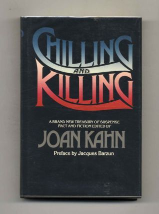 Chilling And Killing. Preface By Jacques Barzun - 1st Edition/1st Printing