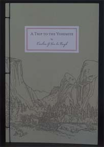 A Trip to the Yosemite. Caroline G. Van Der Burgh