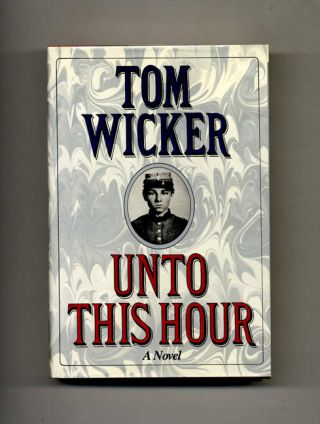 Unto This Hour - 1st Edition/1st Printing. Tom Wicker