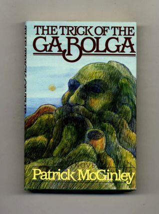 The Trick Of The Ga Bolga - 1st Edition/1st Printing. Patrick McGinley