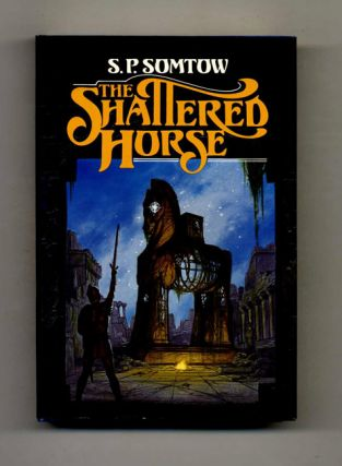 The Shattered Horse - 1st Edition/1st Printing