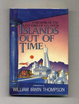 Islands Out Of Time - 1st Edition/1st Printing. William Irwin Thompson