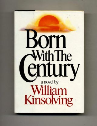 Born With The Century - 1st Edition/1st Printing