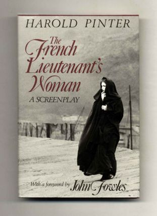 The French Lieutenant's Woman. A Screenplay. With A Foreword By John Fowles - 1st Edition/1st Printing. Harold Pinter.