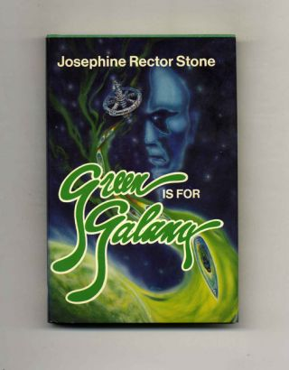 Green Is For Galaxy - 1st Edition/1st Printing. Josephine Rector Stone