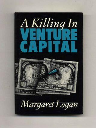 A Killing In Venture Capital - 1st Edition/1st Printing