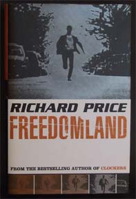 Freedomland - 1st UK Edition/1st Impression. Richard Price