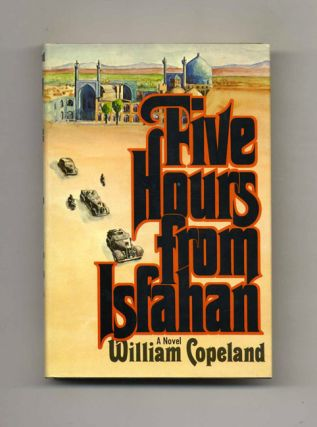 Five Hours From Isfahan - 1st Edition/1st Printing