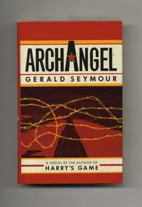 Archangel - 1st Edition/1st Printing. Gerald Seymour