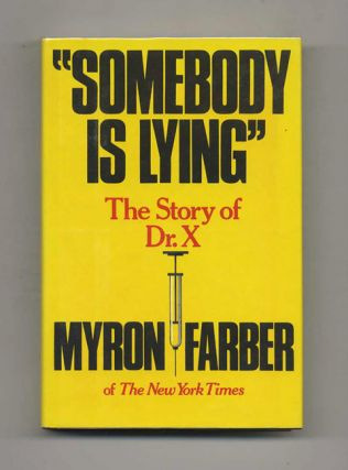 """Somebody Is Lying"". The Story Of Dr. X - 1st Edition/1st Printing"