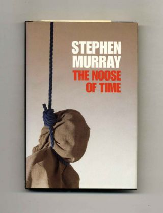 The Noose Of Time. Stephen Murray