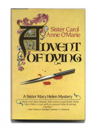 Advant Of Dying - 1st Edition/1st Printing. Anne O'Marie