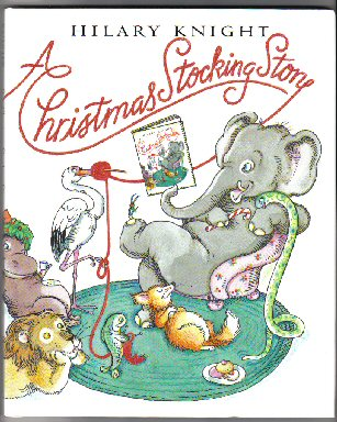 A Christmas Stocking Story. Hilary Knight