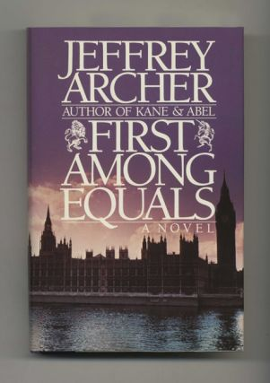First Among Equals - 1st US Edition/1st Printing. Jeffrey Archer