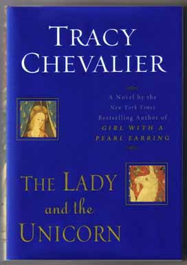 The Lady and the Unicorn - 1st Edition/1st Printing. Tracy Chevalier