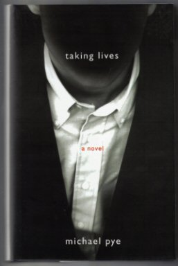 Taking Lives - 1st Edition/1st Printing. Michael Pye