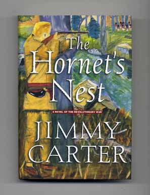 The Hornet's Nest - 1st Edition/1st Printing. Jimmy Carter