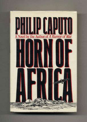 Horn Of Africa - 1st Edition/1st Printing. Philip Caputo