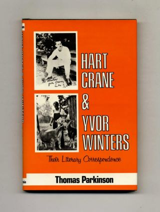 Hart Crane And Yvor Winters. Their Literary Correspondence - 1st Edition/1st Printing