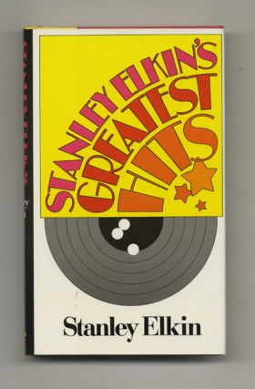 Stanley Elkin'S Greatest Hits - 1st Edition/1st Printing
