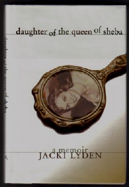 Daughter of the Queen of Sheba: a Memoir - 1st Edition/1st Printing. Jacki Lyden