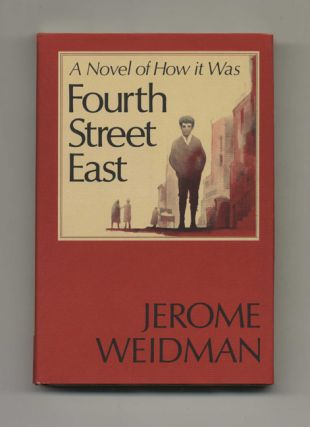 Fourth Street East. A Novel Of How It Was - 1st Edition/1st Printing