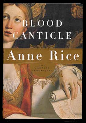 Blood Canticle - 1st Edition/1st Printing. Anne Rice