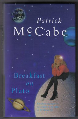 Breakfast On Pluto - 1st Edition/1st Printing. Patrick McCabe