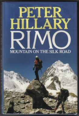 Rimo, Mountain On The Silk Road - 1st Edition/1st Printing. Peter Hillary