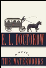 The Waterworks - 1st Edition/1st Printing. E. L. Doctorow