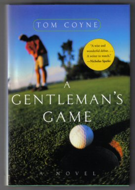 A Gentleman's Game - 1st Edition/1st Printing. Tom Coyne