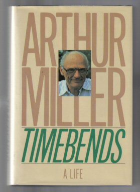 Timebends - 1st Edition/1st Printing. Arthur Miller
