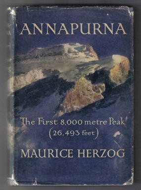 Annapurna The First 8,000 Metre Peak (26,493 Feet). Maurice Herzog.