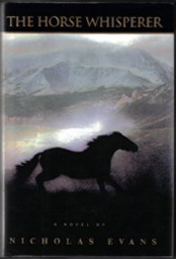 The Horse Whisperer - 1st Edition/1st Printing. Nicholas Evans