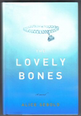 The Lovely Bones - 1st Edition/1st Printing. Alice Sebold