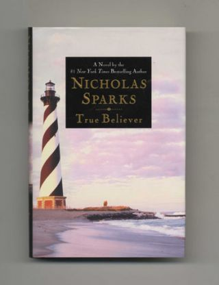 True Believer - 1st Edition/1st Printing. Nicholas Sparks