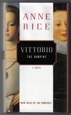Vittorio the Vampire. Anne Rice