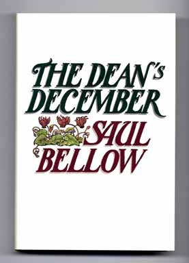 The Dean's December - 1st Edition/1st Printing. Saul Bellow