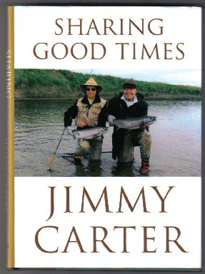 Sharing Good Times - 1st Edition/1st Printing. Jimmy Carter