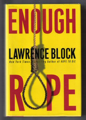 Enough Rope - 1st US Edition/1st Printing. Lawrence Block.