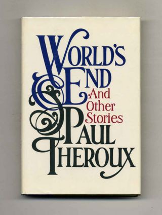 World's End - 1st Edition/1st Printing. Paul Theroux