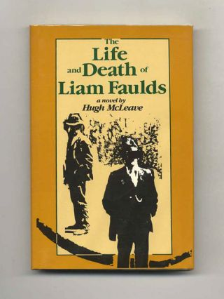 The Life And Death Of Liam Faulds - 1st US Edition/1st Printing