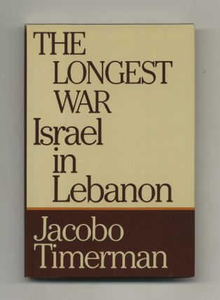 The Longest War: Israel In Lebanon - 1st Edition/1st Printing