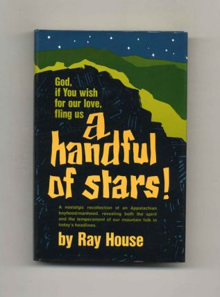 A Handful Of Stars! - 1st Edition/1st Printing. Ray House