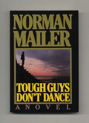 Tough Guys Don't Dance - 1st Edition/1st Printing. Norman Mailer.