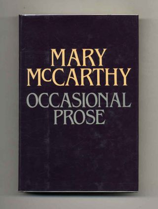 Occasional Prose - 1st Edition/1st Printing. Mary McCarthy